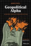 Real Estate Investing Books! - Geopolitical Alpha: An Investment Framework for Predicting the Future