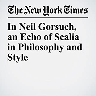 In Neil Gorsuch, an Echo of Scalia in Philosophy and Style                   By:                                                                                                                                 Adam Liptak                               Narrated by:                                                                                                                                 Caroline Miller                      Length: 8 mins     Not rated yet     Overall 0.0