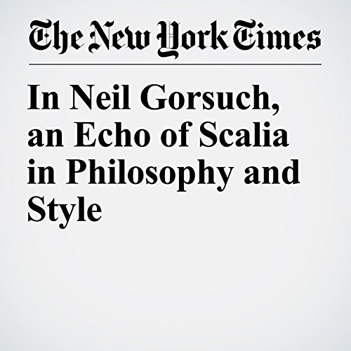In Neil Gorsuch, an Echo of Scalia in Philosophy and Style copertina