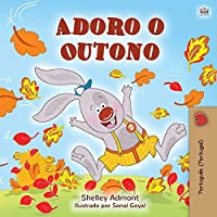 I Love Autumn (Portuguese Children's Book - Portugal): Portuguese - Portugal (Portuguese Bedtime Collection - Portugal)