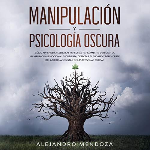 Manipulación y Psicología Oscura [Manipulation and Dark Psychology]  By  cover art