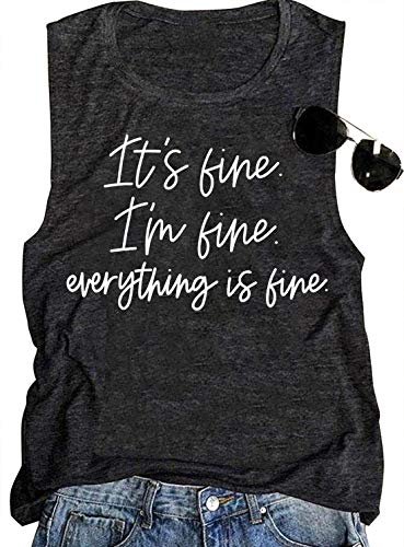It's Fine I'm Fine Everything is Fine Tank Tops Womens Funny Sarcastic Sayings Graphic Tank Tee Vintage Muscle Tshirts (Dark Grey, Large)