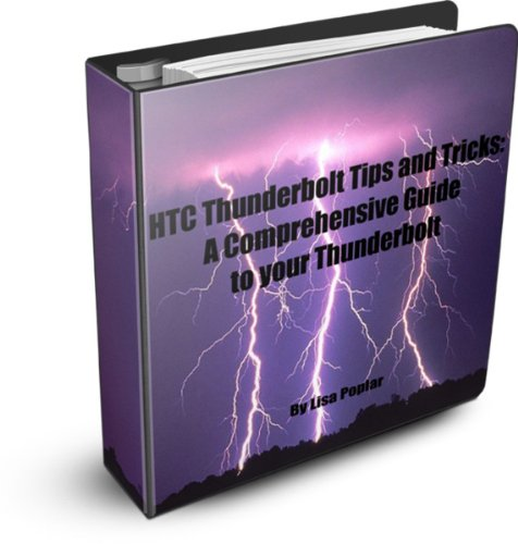 HTC Thunderbolt Tips and Tricks: A Comprehensive Guide to your Thunderbolt (English Edition)