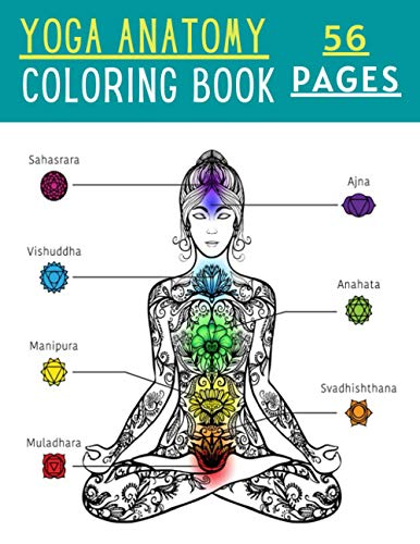 Yoga Anatomy Coloring Book: Incredibly Detailed Yoga Self-Exam Coming Up Colored Action Book A perfect gift for Yoga Instructors, Educators, and ... for beginners, intermediate, and expert
