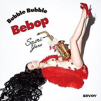 Bubble Bubble Bebop