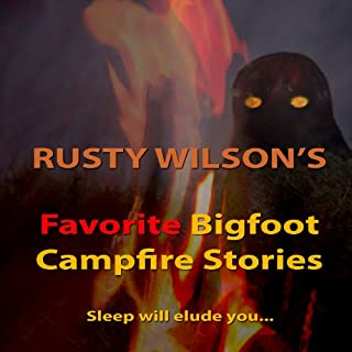 Rusty Wilson's Favorite Bigfoot Campfire Stories cover art