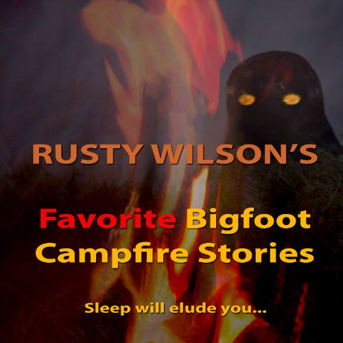 Rusty Wilson's Favorite Bigfoot Campfire Stories audiobook cover art