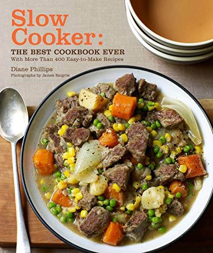 Slow Cooker: The Best Cookbook Ever with More Than 400 EasytoMake Recipes