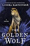 The Golden Wolf: A Novel (The Golden Wolf Saga Book 3)