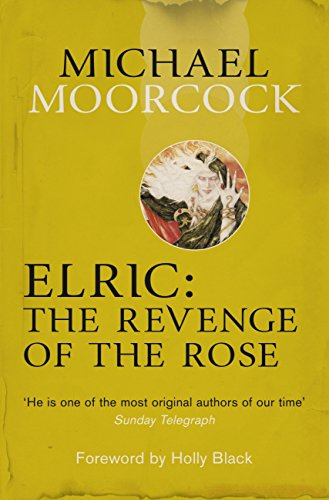 Elric: The Revenge of the Rose (Moorcocks Multiverse) (English Edition)