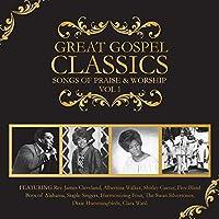 Great Gospel Classics: Songs of Praise & Worship 1