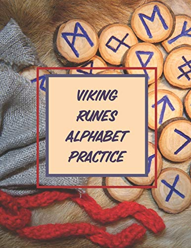 Viking Runes Alphabet Practice: A Useful Runic Symbol Guided To Learning Nordic Alphabet Symbols Also Called Elder Futhark