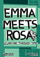 Emma meets Rosa: Scurrying through time