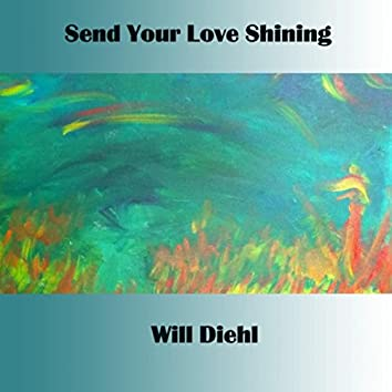 Send Your Love Shining