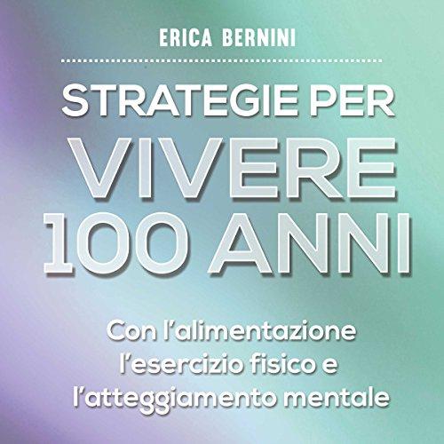 Strategie per vivere 100 anni audiobook cover art