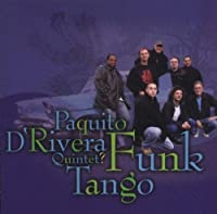 Funk Tango by Paquito d'Rivera (2007-05-22)