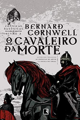 O cavaleiro da morte - Crônicas saxônicas - vol. 2