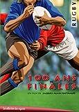 Rugby 100 ans de finales