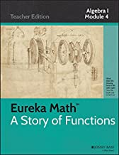Eureka Math, A Story of Functions: Algebra I, Module 4: Polynomial and Quadratic Expressions, Equations and Functions, Teacher Edition