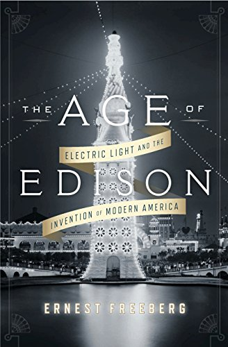 Image of The Age of Edison: Electric Light and the Invention of Modern America (Penguin History American Life)