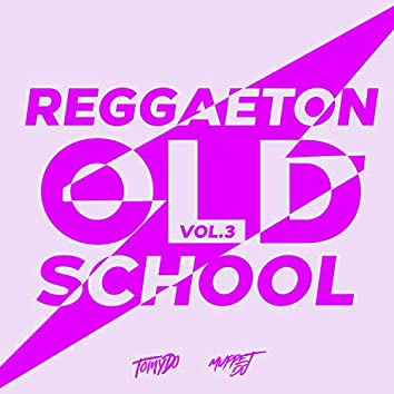 Reggaeton OLD SCHOOL - Vol. 3 (Remix)