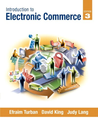 Compare Textbook Prices for Introduction to Electronic Commerce Pearson Custom Business Resources 3 Edition ISBN 9780136109235 by Turban, Efraim,King, David,Lang, Judy