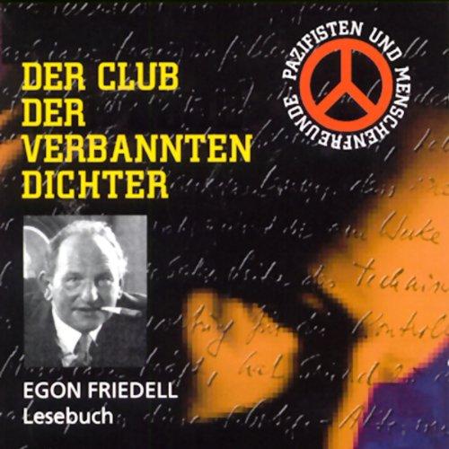 Egon Friedell     Der Club der verbannten Dichter              Autor:                                                                                                                                 Egon Friedell                               Sprecher:                                                                                                                                 Gustl Weishappel                      Spieldauer: 2 Std. und 3 Min.     1 Bewertung     Gesamt 5,0