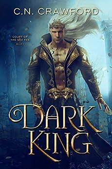 Dark King (Sea Fae Book 1) by [C.N. Crawford]