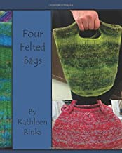 Four Felted Bags: Knit and Crochet Patterns for Felting