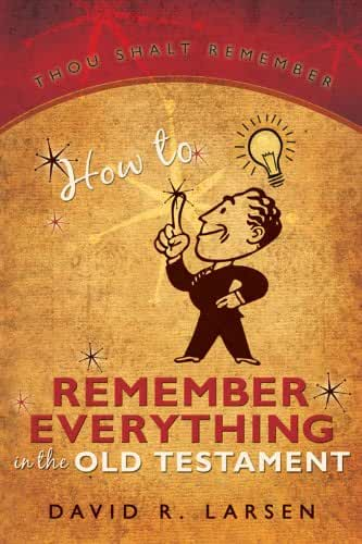 How to Remember Everything in the Old Testament (English Edition)
