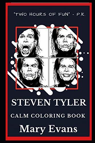Steven Tyler Calm Coloring Book: 0