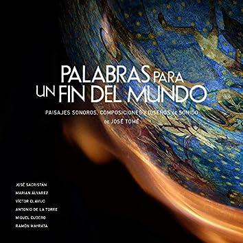 Palabras para un Fin del Mundo (Paisajes Sonoros, Composiciones y Diseños de Sonido - OST)