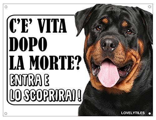 Lovelytiles Rottweiler ATTENTI al Cane Esiste LA Vita Dopo LA Morte? Targa Cartello INSEGNA (Metallo)