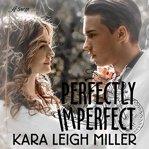 Perfectly Imperfect Audiobook By Kara Leigh Miller cover art
