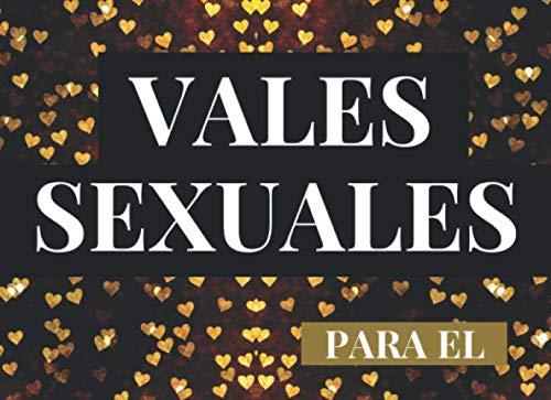 Vales Sexuales Para El: Talonario de 52 Vales de Sexo Para tu Novio, Marido | San Valentin Regalo Romantico Para Hombre | Cumpleaños, Aniversario. | Cheques Amorosos de Sexo Caliente