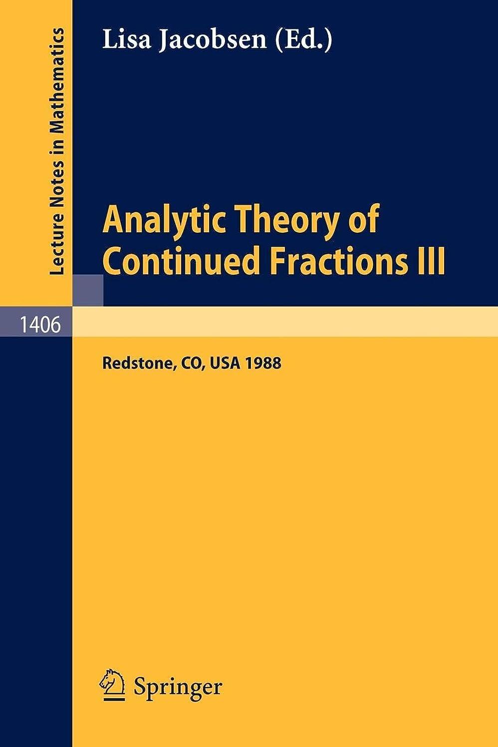 医療の荷物促すAnalytic Theory of Continued Fractions III: Proceedings of a Seminar-Workshop, held in Redstone, USA, June 26 - July 5, 1988 (Lecture Notes in Mathematics)