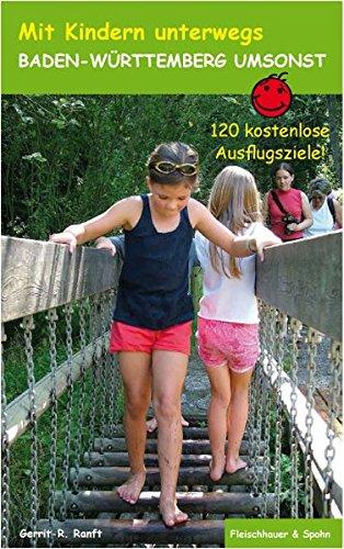 Mit Kindern unterwegs – Baden-Württemberg umsonst: 120 kostenlose Ausflugsziele