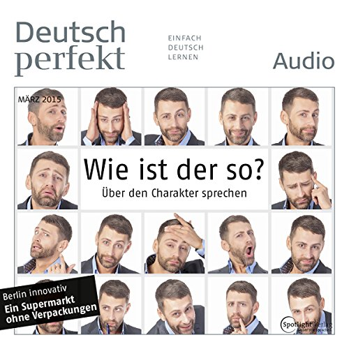 Deutsch perfekt Audio - Wie ist der so? Über den Charakter sprechen. 3/2015 Titelbild