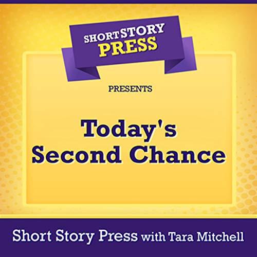 Short Story Press Presents Today's Second Chance Titelbild