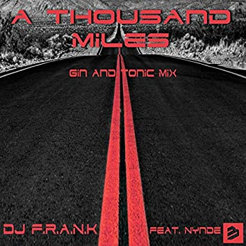 A Thousand Miles (Gin And Tonic Mix) feat. Nynde