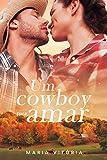 Um cowboy para amar (Portuguese Edition)
