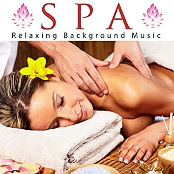 Spa - Relaxing Background Music for Spas and Wellness Centers