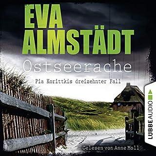 Ostseerache     Pia Korittki 13              Autor:                                                                                                                                 Eva Almstädt                               Sprecher:                                                                                                                                 Anne Moll                      Spieldauer: 10 Std. und 42 Min.     812 Bewertungen     Gesamt 4,7