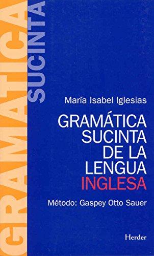 Gramática sucinta de la lengua inglesa. Método: Gaspey Otto Sauer