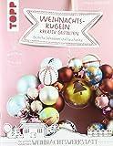 Weihnachtskugeln kreativ gestalten (kreativ.kompakt.): Festliche Dekoideen und Geschenke - Hanna Dohmeyer