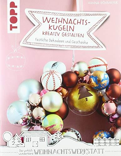 Weihnachtskugeln kreativ gestalten (kreativ.kompakt.): Festliche Dekoideen und Geschenke