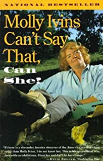 Molly Ivins Cant Say That Can She?