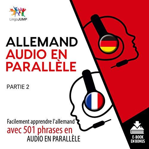 Couverture de Allemand audio en parallèle - Facilement apprendre l'allemand avec 501 phrases en audio en parallèle - Partie 2