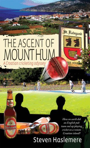 The Ascent Of Mount Hum: A Croatian Cricketing Odyssey Idioma Inglés