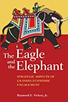 The Eagle and the Elephant: Strategic Aspects of US-India Economic Engagement